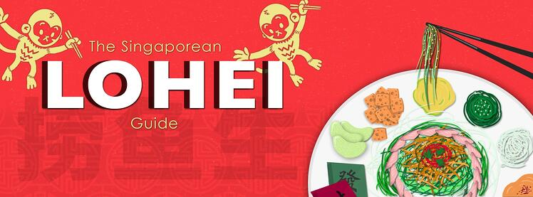 The Singapore Lo Hei Guide - how to say auspicious words for Yu Sheng